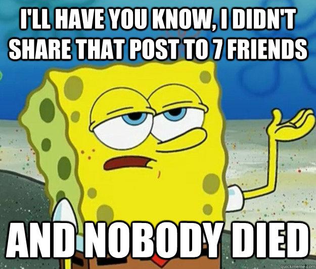 didn't share the chain mail didn't die meme
