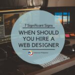7 Telltale Signs You Need a New Web Designer